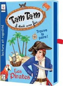 Tam Tam Il Etait Une Fois... ; Les Pirates