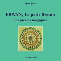 Erwan, Le Petit Breton Les Pierres Magiques