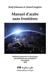 Manuel D'arabe Sans Frontieres - Methode Progressive Et Dynamique Pour Debutant Non Arabophone.