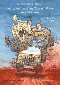Les Aventures De Jim Et Rose En Australie ; Les Secrets De L'ile Crocodile