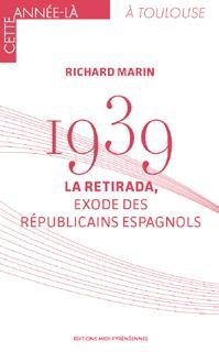 1939, La Retirada, Exodes Des Republicains Espagnols