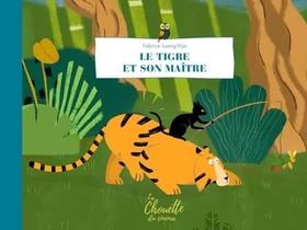 Le Tigre Et Son Maitre