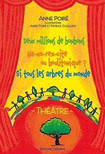 Theatre : Deux Millions De Bonbons - Na-no-rex-cite Ou Boulitonique ? Si Tous Les Arbres Du Monde