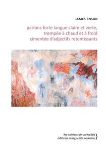 Parlons Forte Langue Claire Et Verte, Trempee A Chaud Et A Froid Cimentee D'adjectifs Retentissants