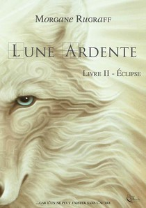 Lune Ardente, Tome 2 - Eclipse