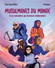 Musulmanes Du Monde ; A La Rencontre De Femmes Inspirantes