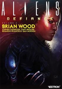 Brian Wood - Aliens : Defiance T.2