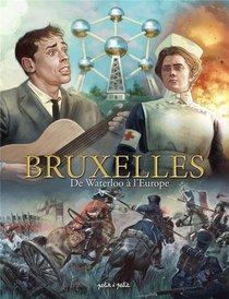 Bruxelles T.3 ; De Waterloo A L'europe