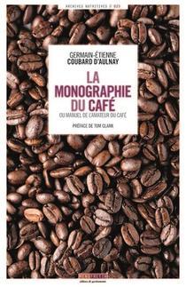 La Monographie Du Cafe - Ou Le Manuel De L'amateur Du Cafe