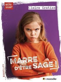 Marre D'etre Sage !