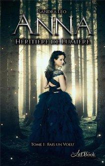 Anna Heritiere De Lumiere T.1 ; Fais Un Voeu