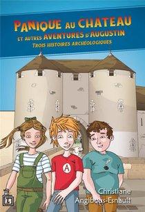 Panique Au Chateau Et Autres Aventures D'augustin ; Trois Histoires Archeologiques