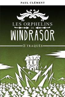 Les Orphelins De Windrasor T.3 ; Traques