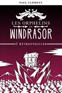 Les Orphelins De Windrasor - T07 - Retrouvailles