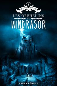 Les Orphelins De Windrasor T.1