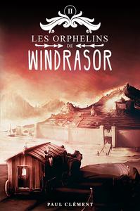 Les Orphelins De Windrasor T.2