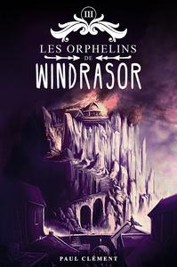 Les Orphelins De Windrasor T.3