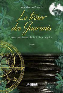 Les Aventures De Loic Le Corsaire T.3 ; Le Tresor Des Guaranis