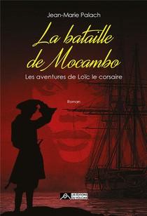 Les Aventures De Loic Le Corsaire T.4 ; La Bataille De Mocambo