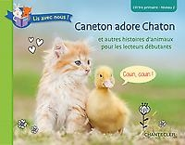 Lis avec nous ! Caneton adore Chaton (CP/1re primaire - Niveau 2)