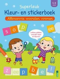 Superleuk kleur- en stickerboek - Allereerste woorden vormen (5-6 j.)