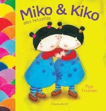 Miko & Kiko alles hetzelfde , Miko & Kiko niet alles hetzelfde