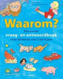 Waarom? Een eerste vraag- en antwoordboek voor kinderen van 5 tot 8 jaar