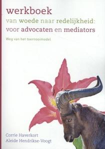 Werkboek van woede naar redelijkheid: voor advocaten en mediators