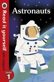 Astronauts - Read it yourself with Ladybird: Level 1 (non-fi