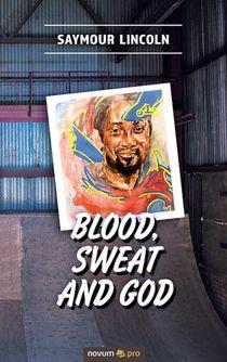 Blood, sweat and God