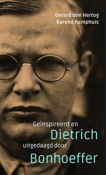 Geïnspireerd en uitgedaagd door Dietrich Bonhoeffer
