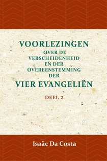 Voorlezing over de verscheidenheid en der overeenstemming der vier evangeliën 2