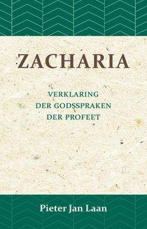 Verklaring der Godspraken der profeet Zacharia