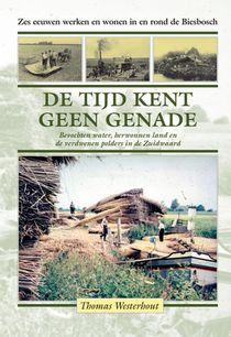 De tijd kent geen genade. Zes eeuwen Biesbosch €39,95 (Nieuw!!!)