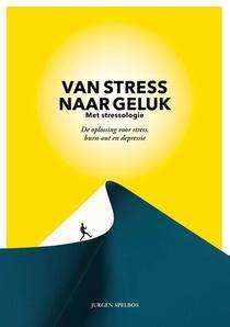 Van stress naar geluk (met stressologie)