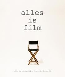Alles is film