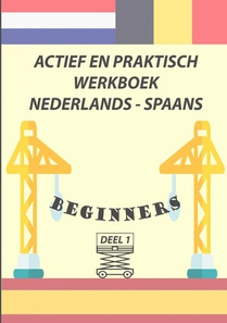 Actief en Praktisch Werkboek Nederlands - Spaans