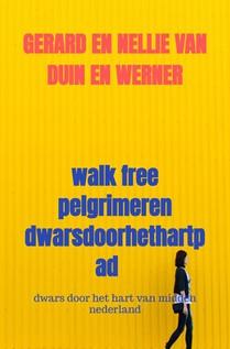 walk free pelgrimeren dwarsdoorhethartpad
