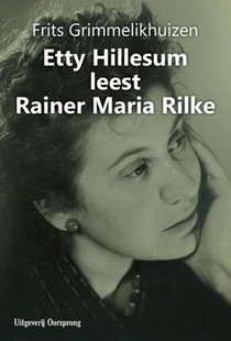 Etty Hillesum leest Rainer Maria Rilke