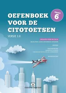 Oefenboek voor de Citotoetsen in groep 6 - Versie 3.0