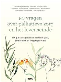 90 vragen over palliatieve zorg en het levenseinde