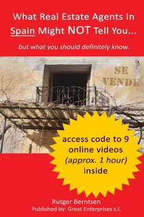 What Real Estate Agents in Spain might NOT tell you, but what you definitely need to know.