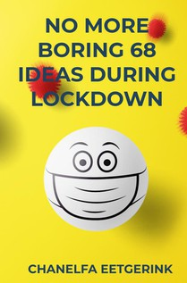 NO MORE BORING 69 IDEAS DURING LOCKDOWN