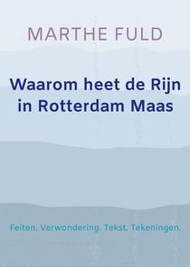 Waarom heet de Rijn in Rotterdam Maas