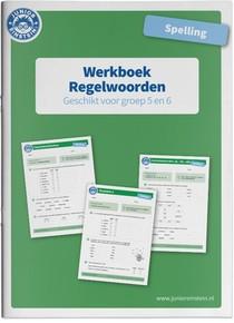 Spelling Regelwoorden geschikt voor groep 5 en 6 Werkboek