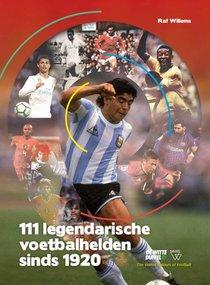 111 legendarische voetbalhelden sinds 1920