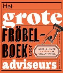 Het grote fröbelboek voor adviseurs