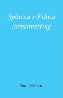 Spinoza's Ethica - Samenvatting