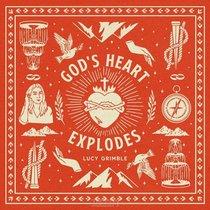 God's Heart Explodes