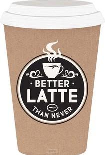 Tabletop decor - 10 x 14,5 cm - Better Latte than never - 656200983140